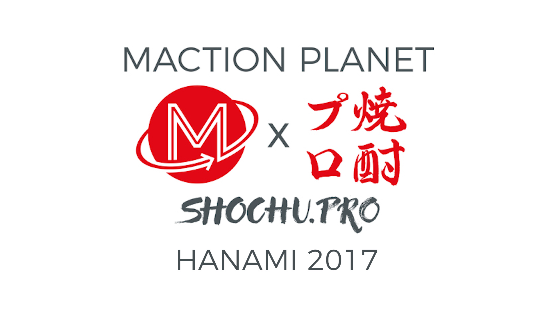 Maction Planet x Shochu.Pro Hanami 2017: The Movie